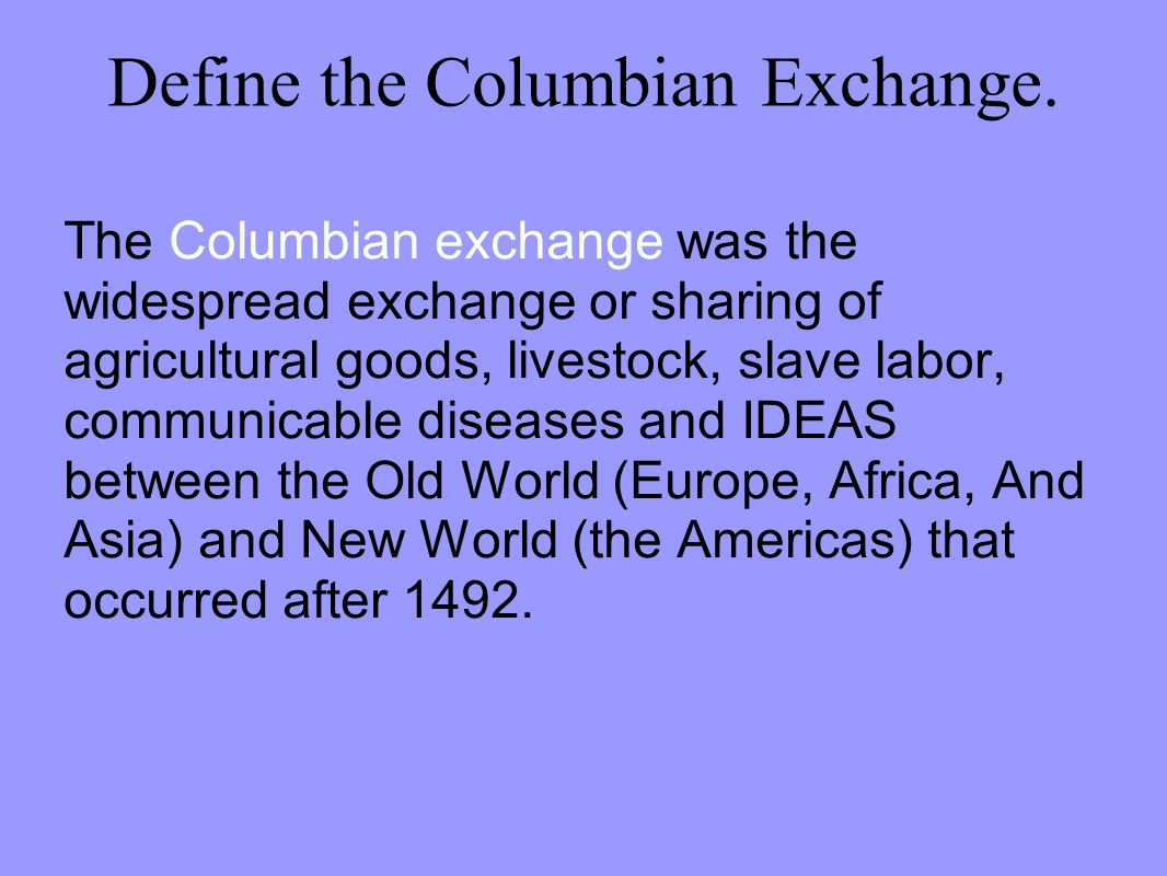 Define the Columbian Exchange.
