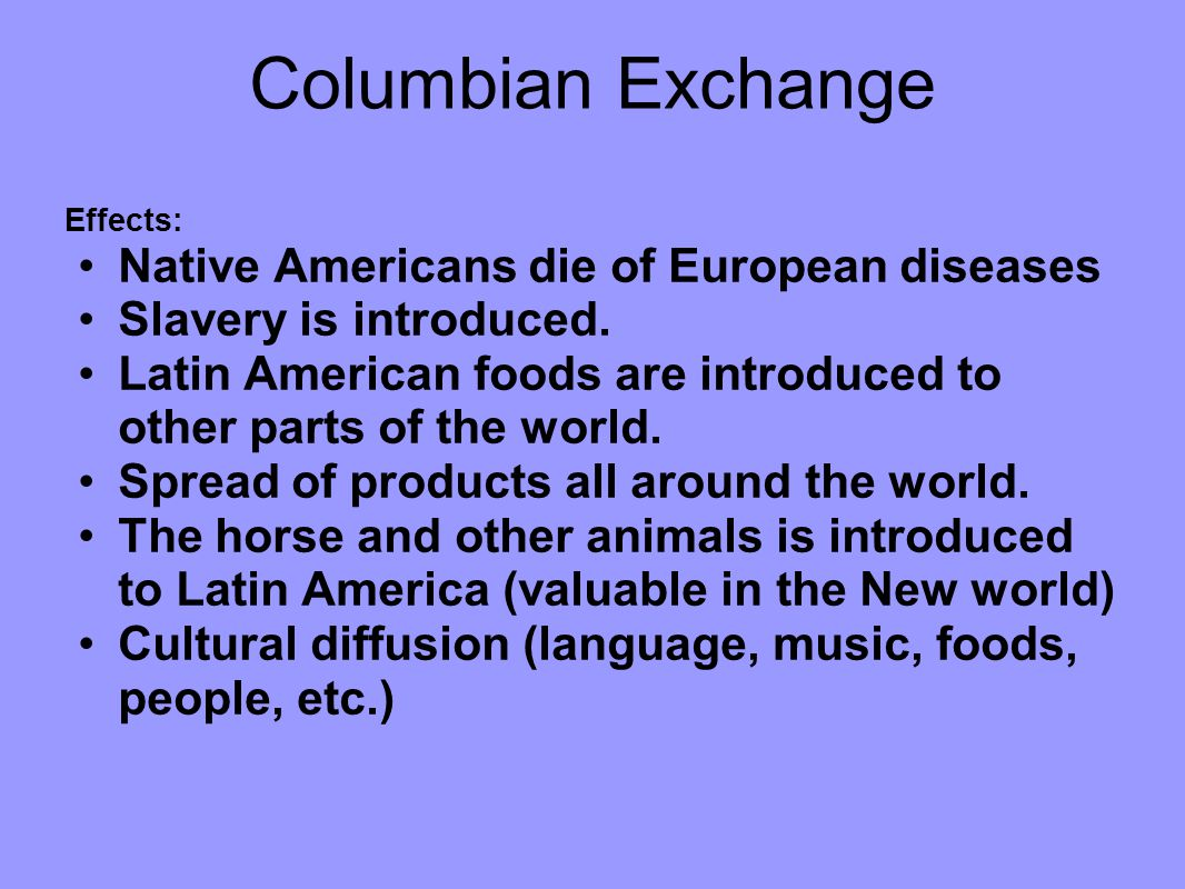 Columbian Exchange Native Americans die of European diseases