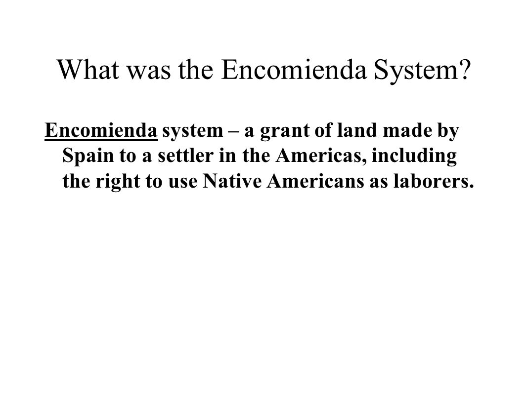 What was the Encomienda System