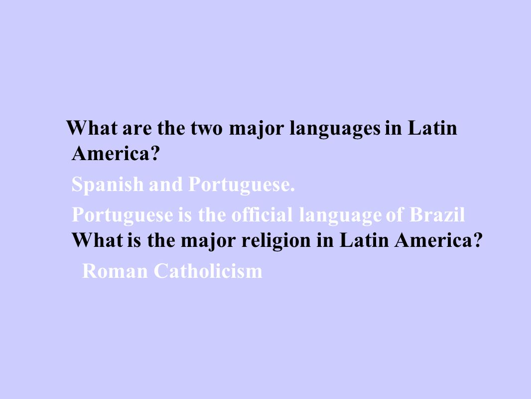What are the two major languages in Latin America