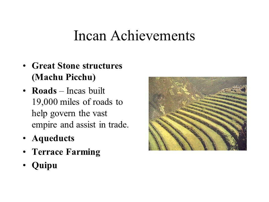 Incan Achievements Great Stone structures (Machu Picchu)