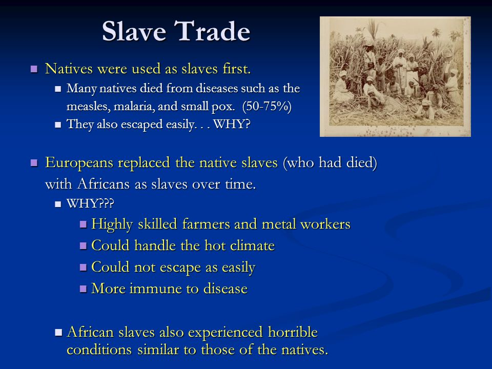 Slave Trade Natives were used as slaves first.