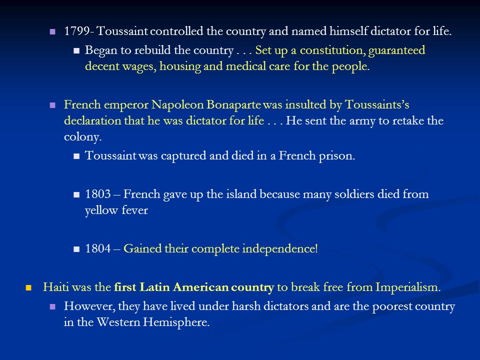 1799- Toussaint controlled the country and named himself dictator for life.