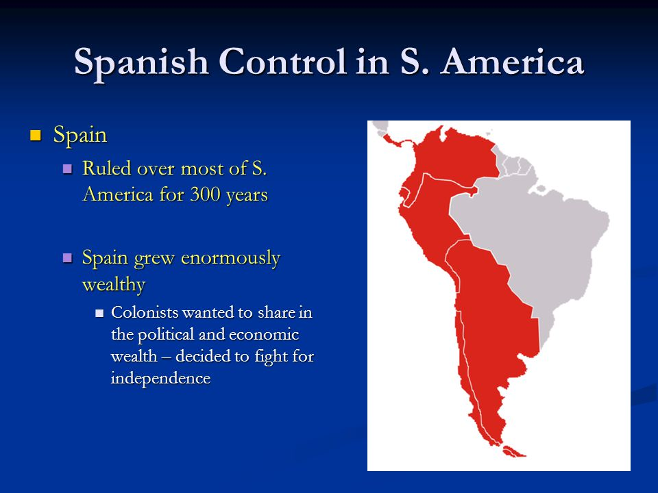 Spanish Control in S. America