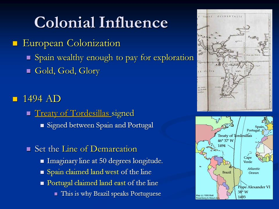Colonial Influence European Colonization 1494 AD