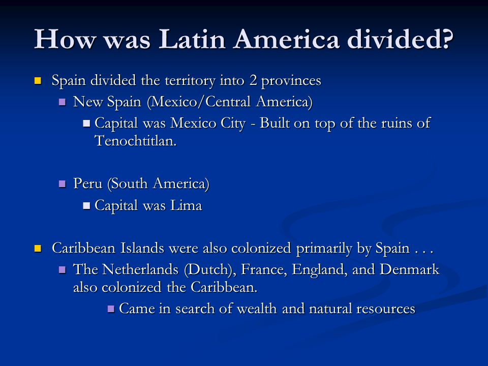 How was Latin America divided