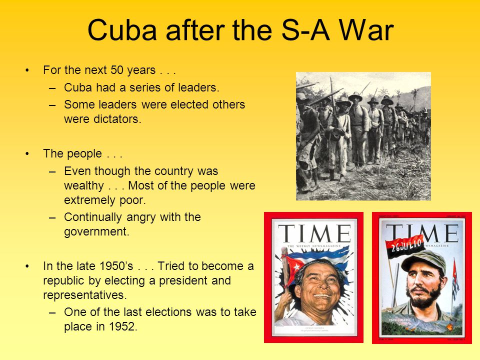 Cuba after the S-A War For the next 50 years . . .