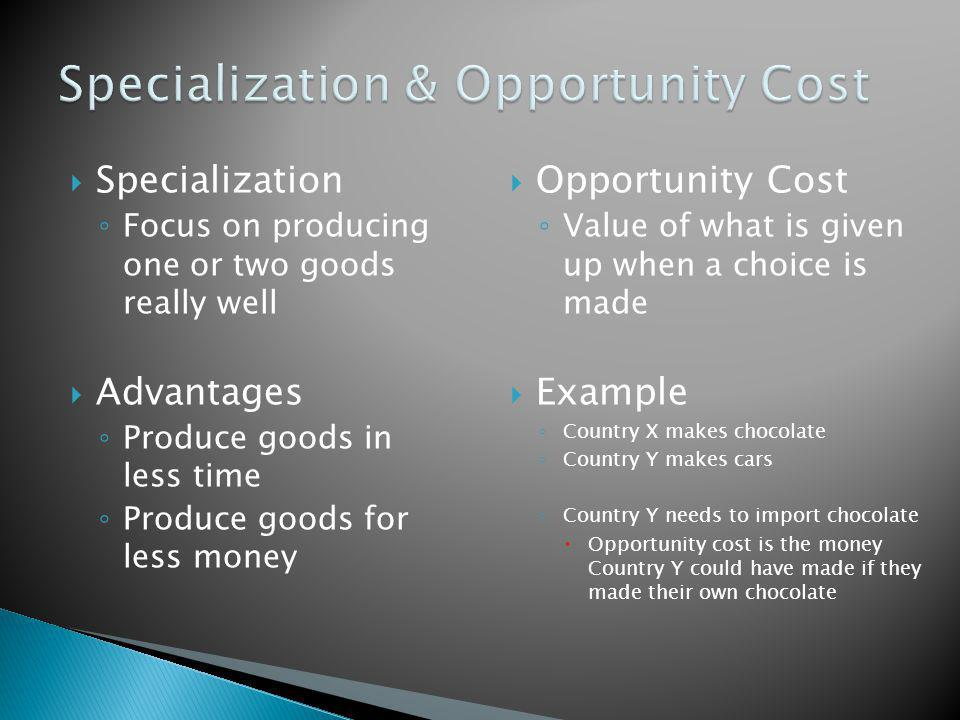 Specialization & Opportunity Cost
