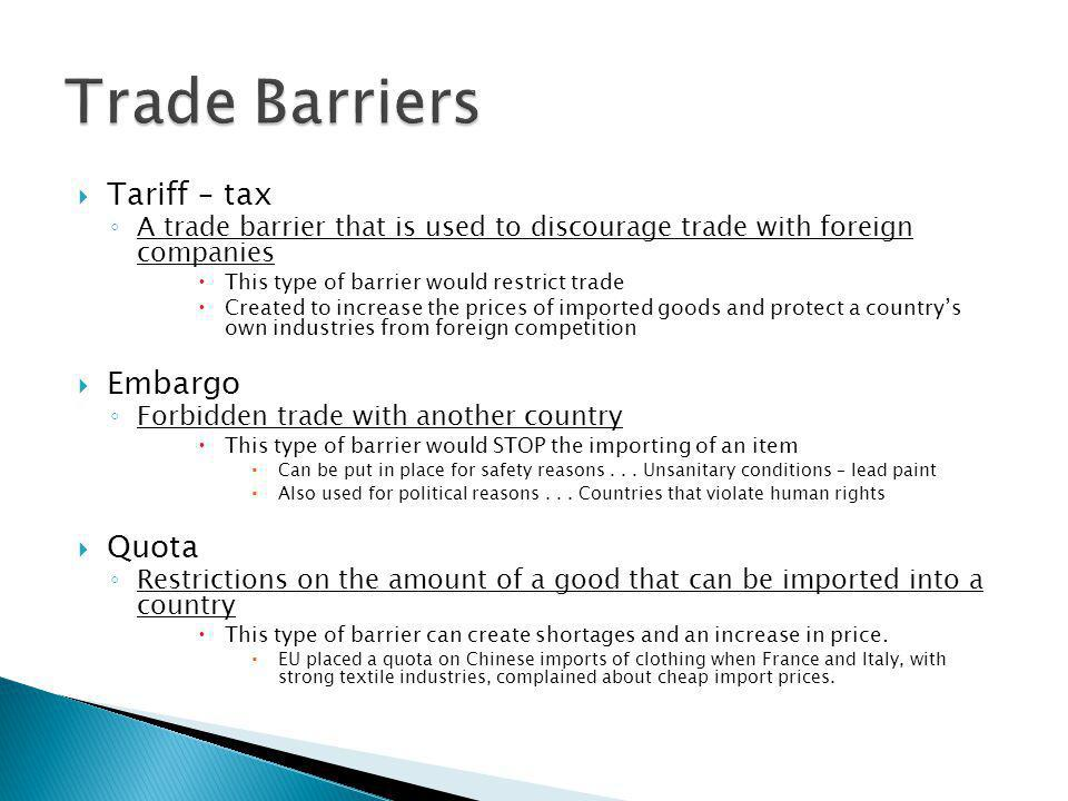 Trade Barriers Tariff – tax Embargo Quota