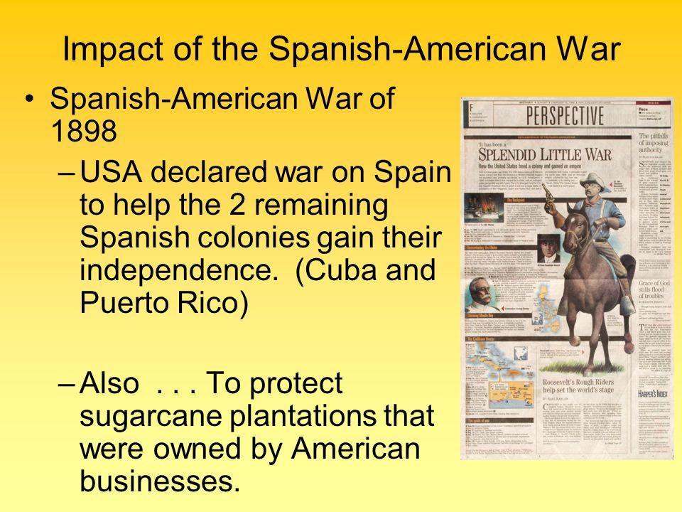 was the spanish american war justified essay At the end of the spanish-american war, we collected puerto rico as a colony, set up a protectorate over cuba, and annexed the hawaiian islands president william mckinley also forced spain to cede the philippine islands.