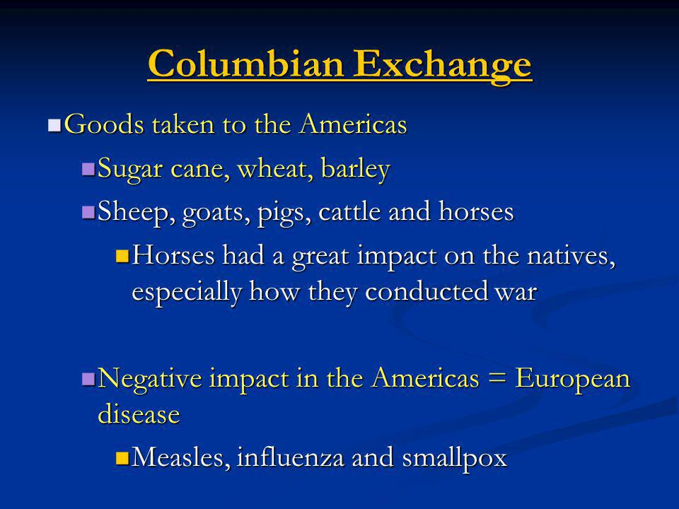 Columbian Exchange Goods taken to the Americas