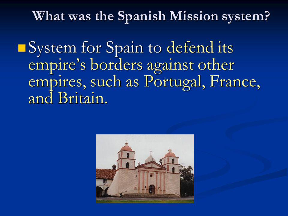 What was the Spanish Mission system