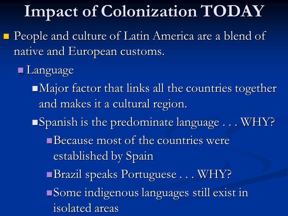 Impact of Colonization TODAY