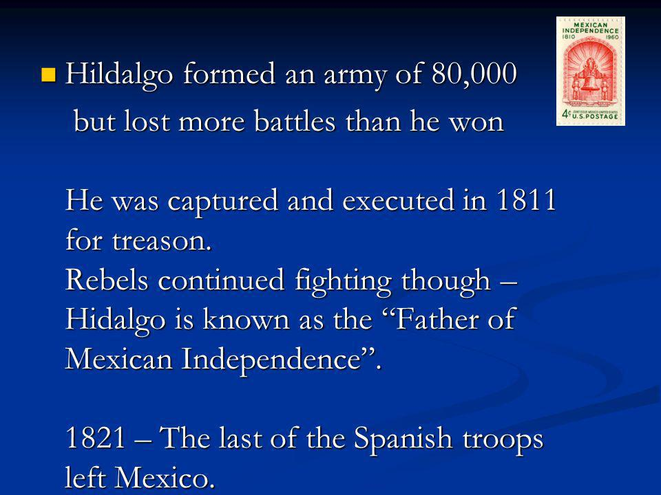 Hildalgo formed an army of 80,000
