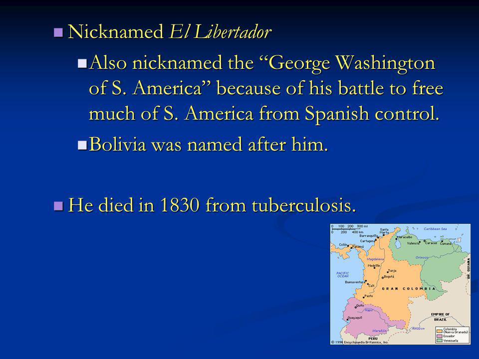 Nicknamed El Libertador