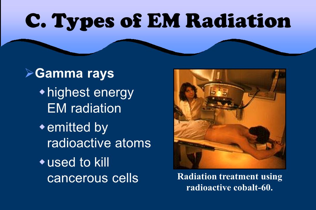 Radiation treatment using radioactive cobalt-60.