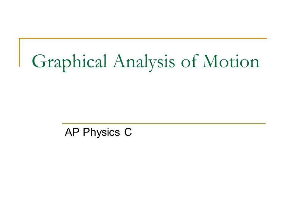 Graphical Analysis Of Motion Ppt Video Online Download