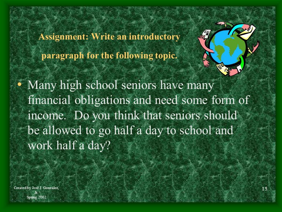 Assignment: Write an introductory paragraph for the following topic.