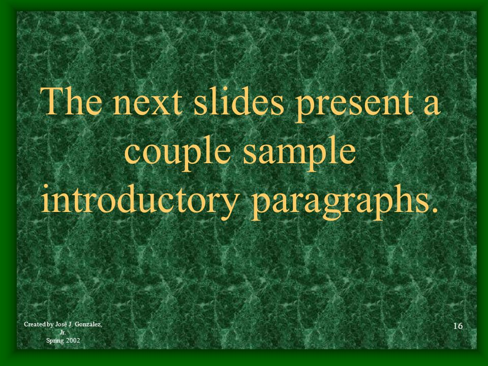 The next slides present a couple sample introductory paragraphs.