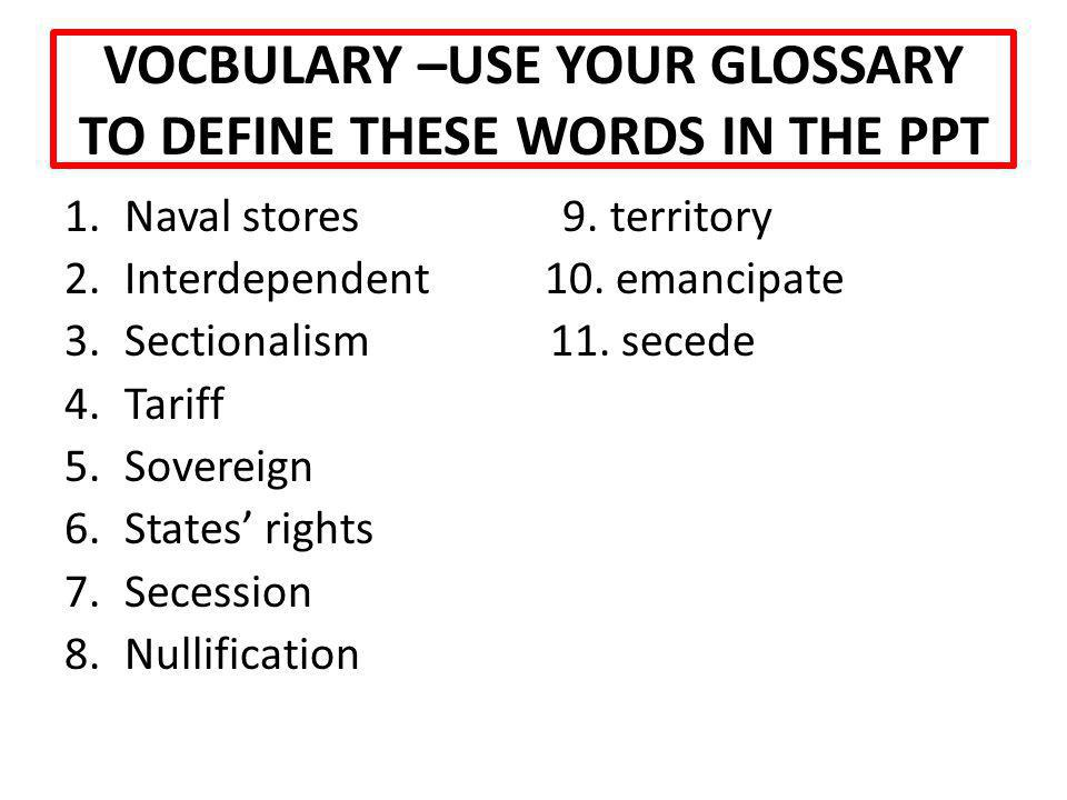 VOCBULARY –USE YOUR GLOSSARY TO DEFINE THESE WORDS IN THE PPT