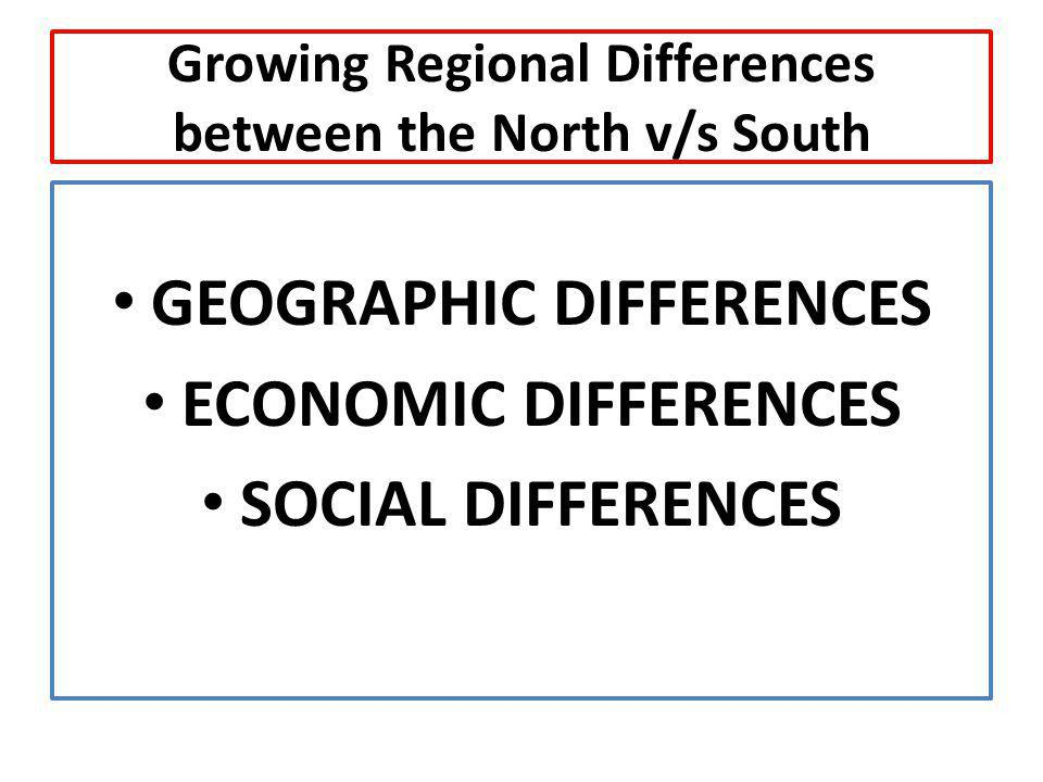 Growing Regional Differences between the North v/s South
