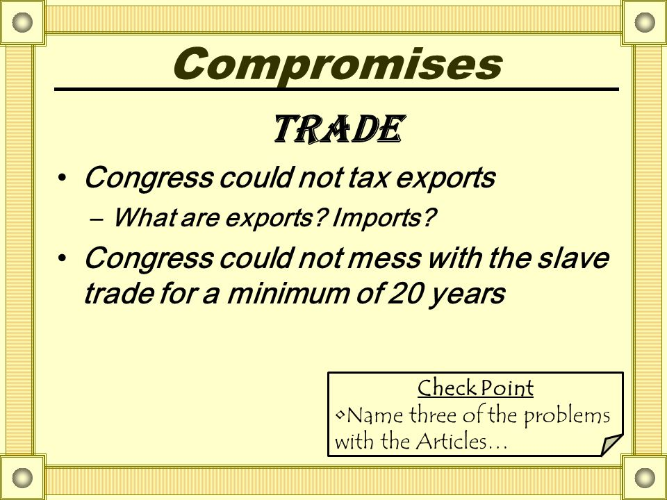 Compromises Trade Congress could not tax exports