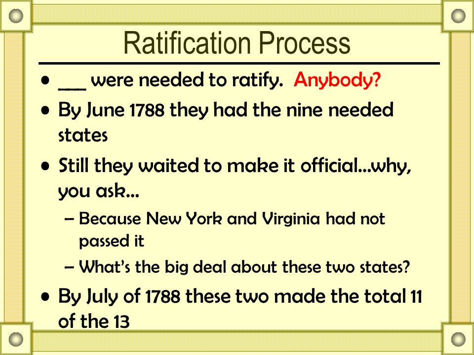 Ratification Process ___ were needed to ratify. Anybody