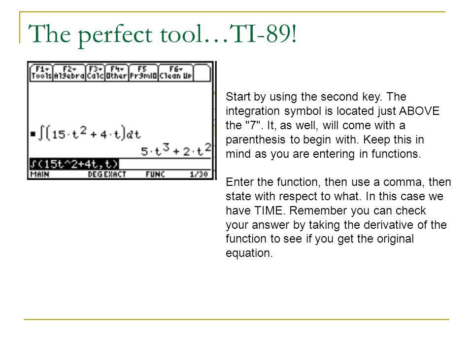 The perfect tool…TI-89!