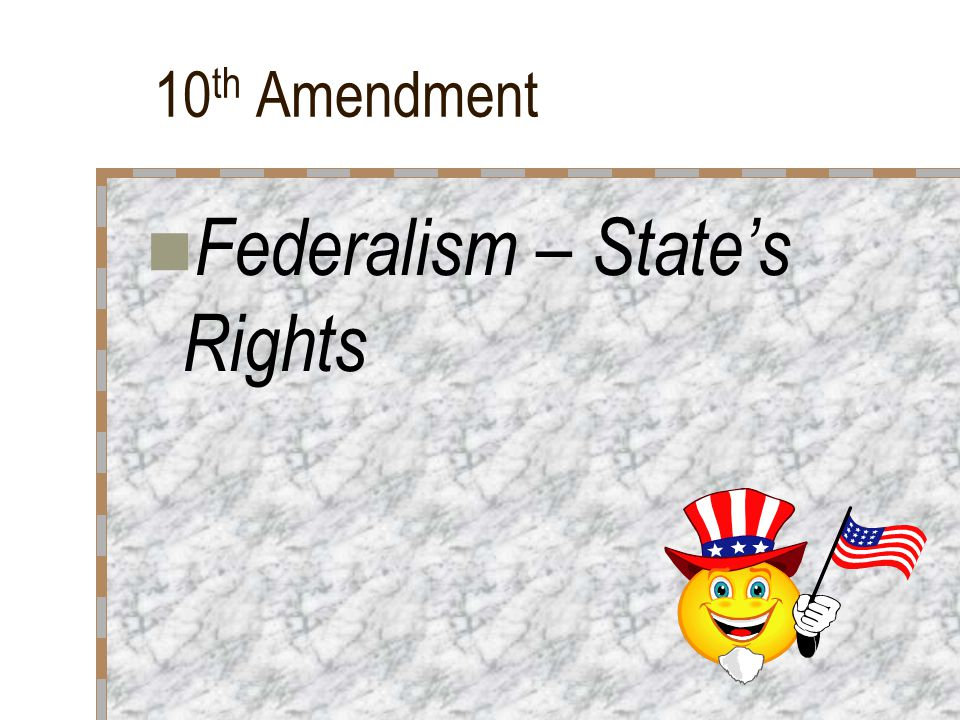 Federalism – State's Rights