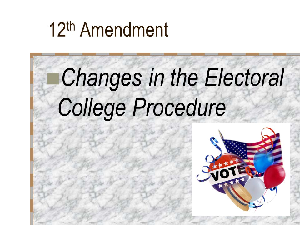 Changes in the Electoral College Procedure