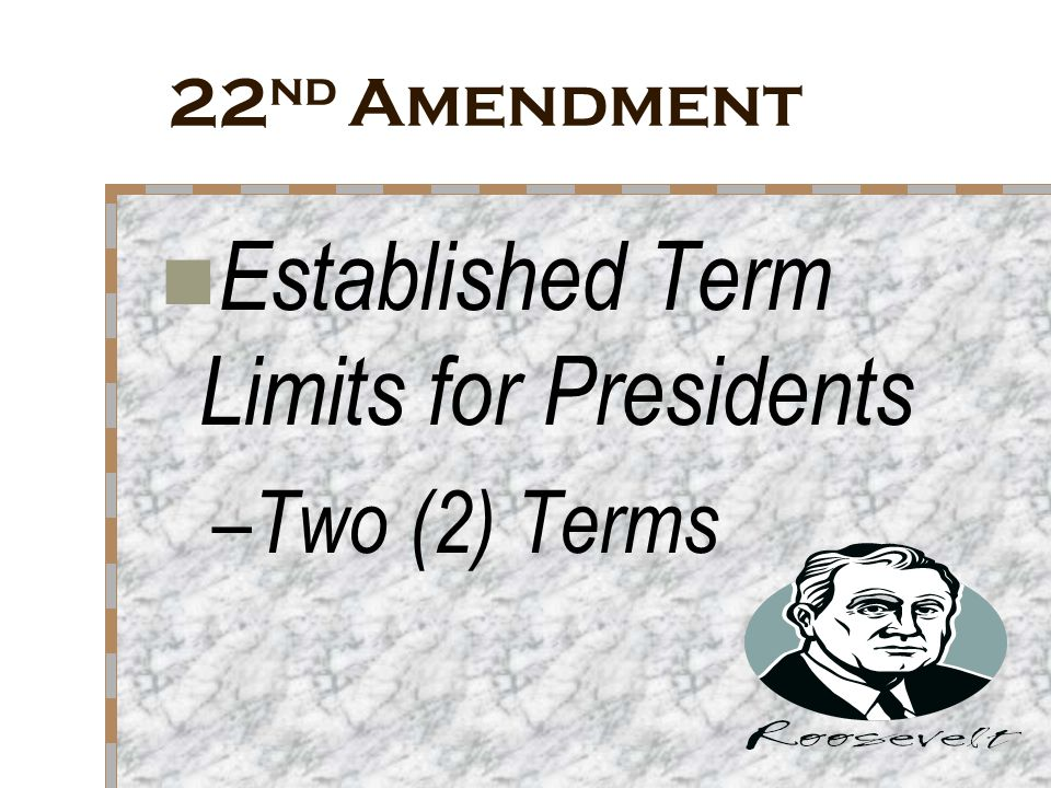 Established Term Limits for Presidents
