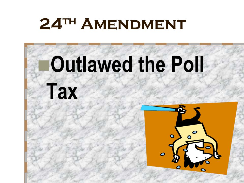 24th Amendment Outlawed the Poll Tax