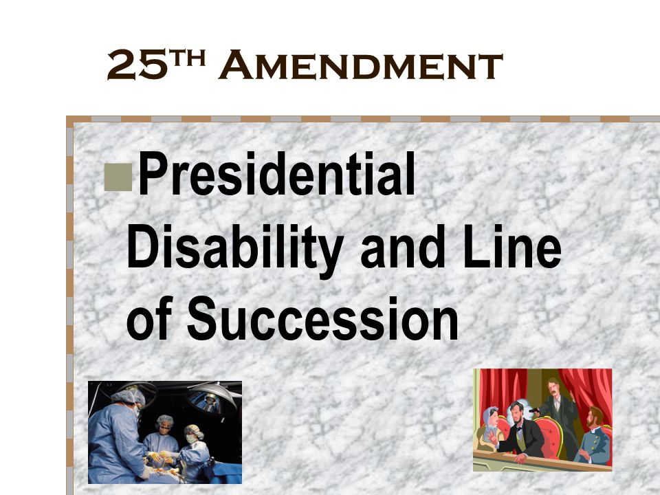 Presidential Disability and Line of Succession