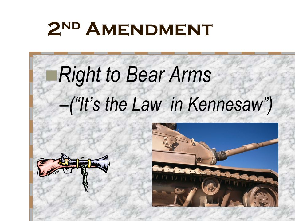 2nd Amendment Right to Bear Arms ( It's the Law in Kennesaw )