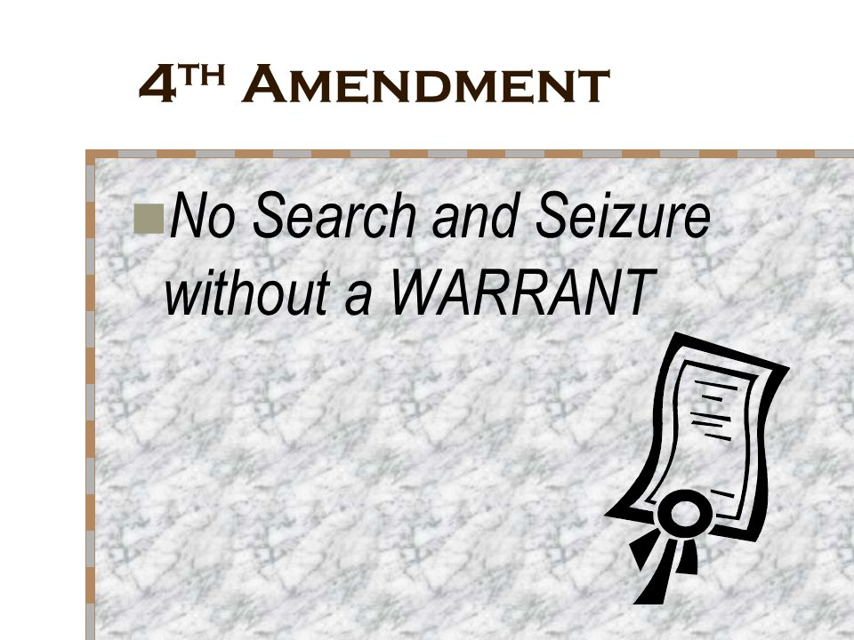 No Search and Seizure without a WARRANT
