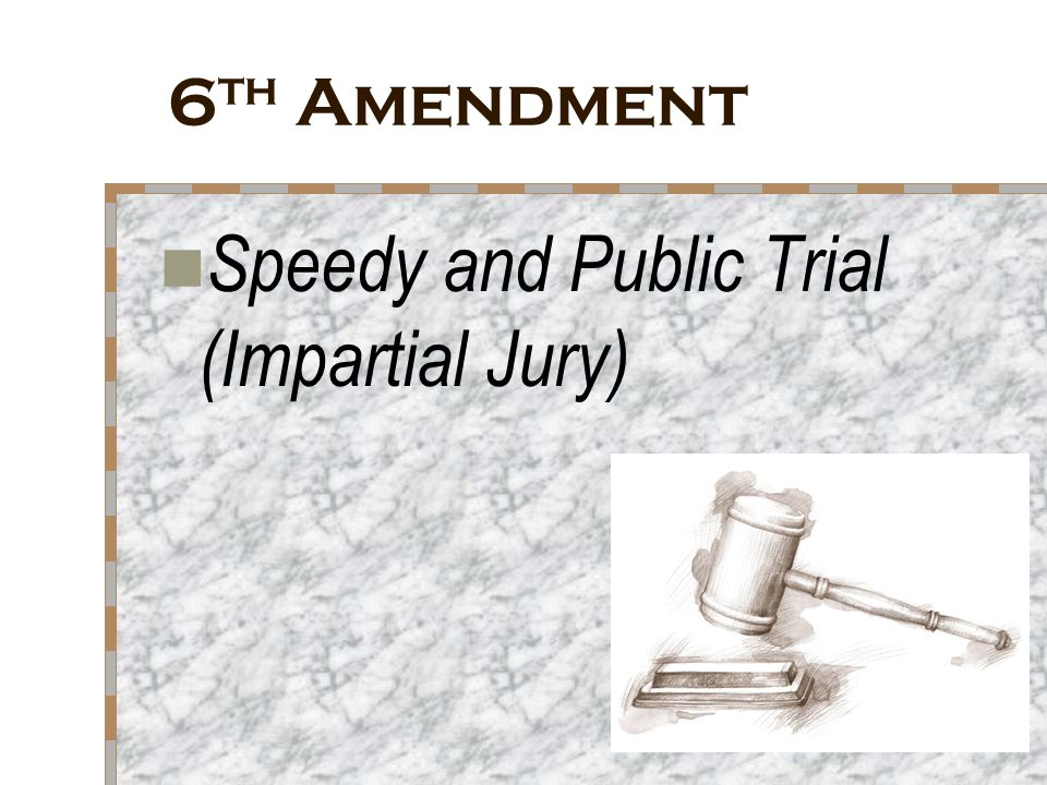 Speedy and Public Trial (Impartial Jury)