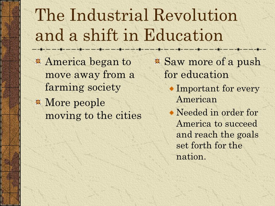 The Industrial Revolution and a shift in Education