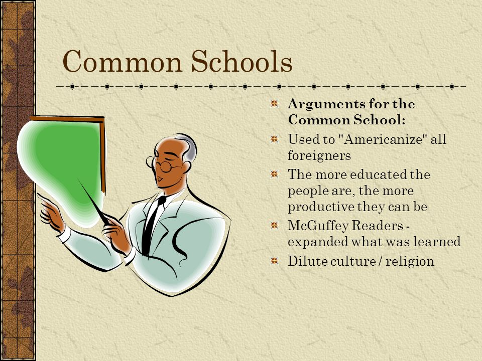 Common Schools Arguments for the Common School: