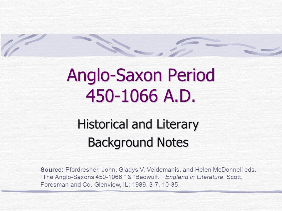 Anglo-Saxon Period 450-1066 A.D.