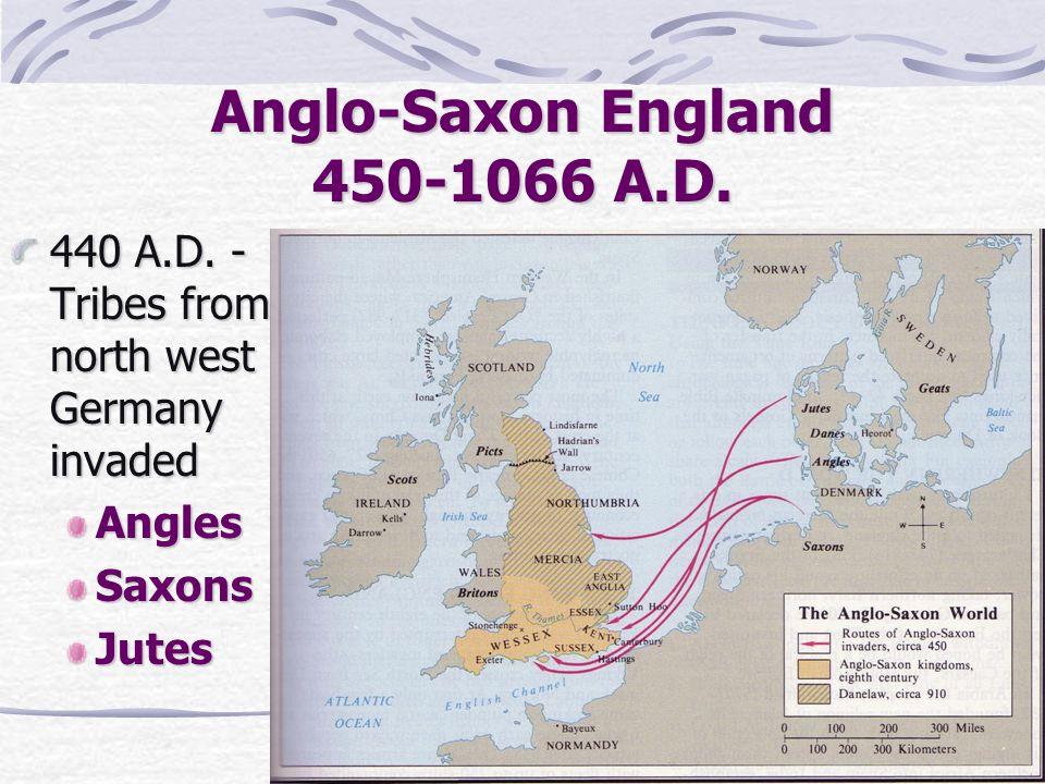 Anglo-Saxon England 450-1066 A.D.