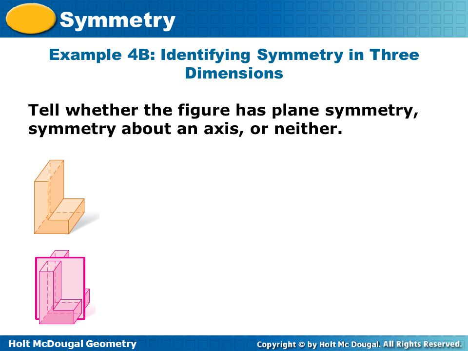 Example 4B: Identifying Symmetry in Three Dimensions