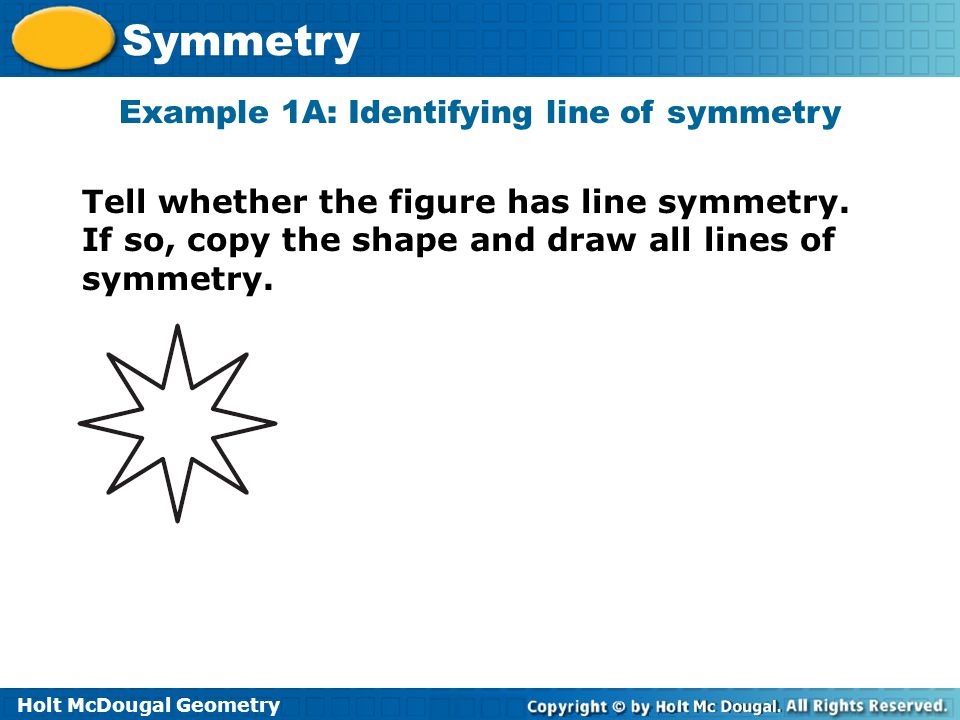 Example 1A: Identifying line of symmetry