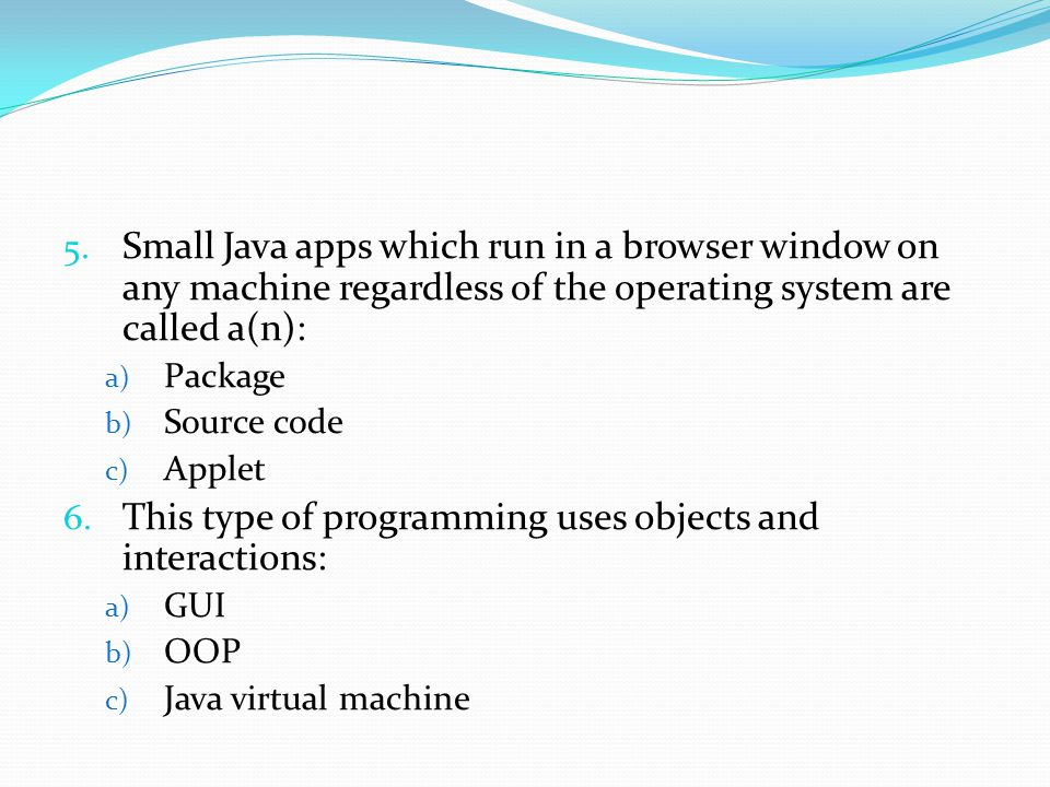 This type of programming uses objects and interactions: