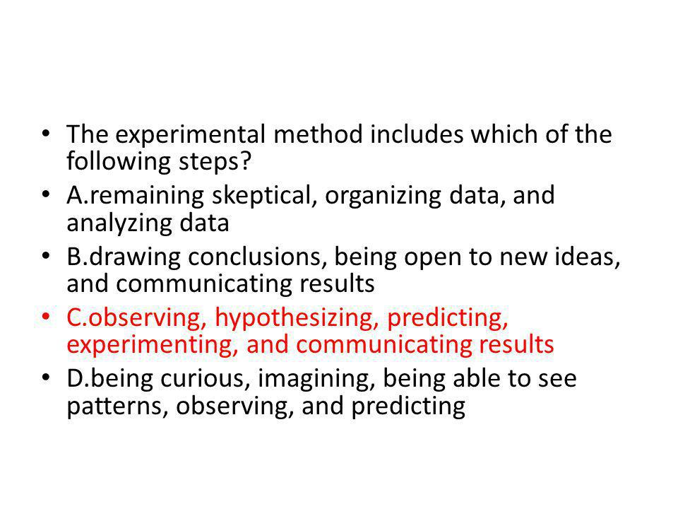 The experimental method includes which of the following steps