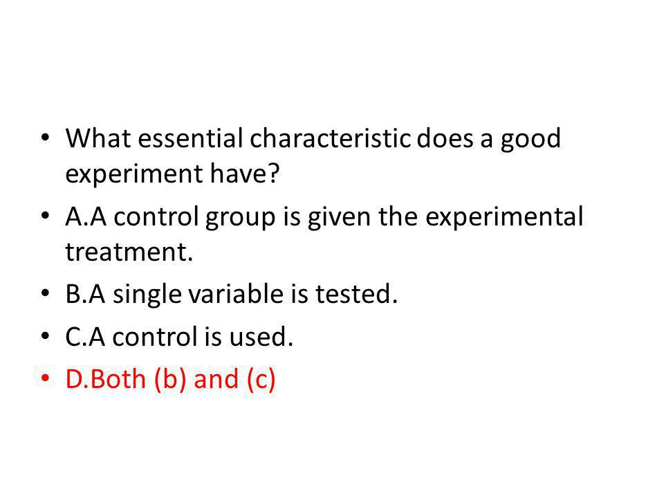 What essential characteristic does a good experiment have