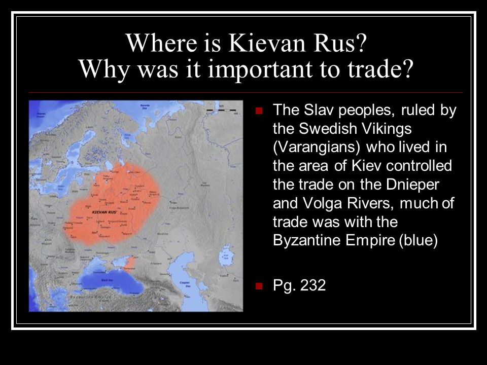 Where is Kievan Rus Why was it important to trade