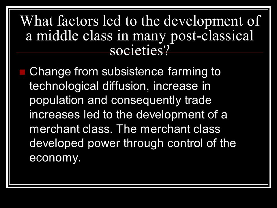 What factors led to the development of a middle class in many post-classical societies