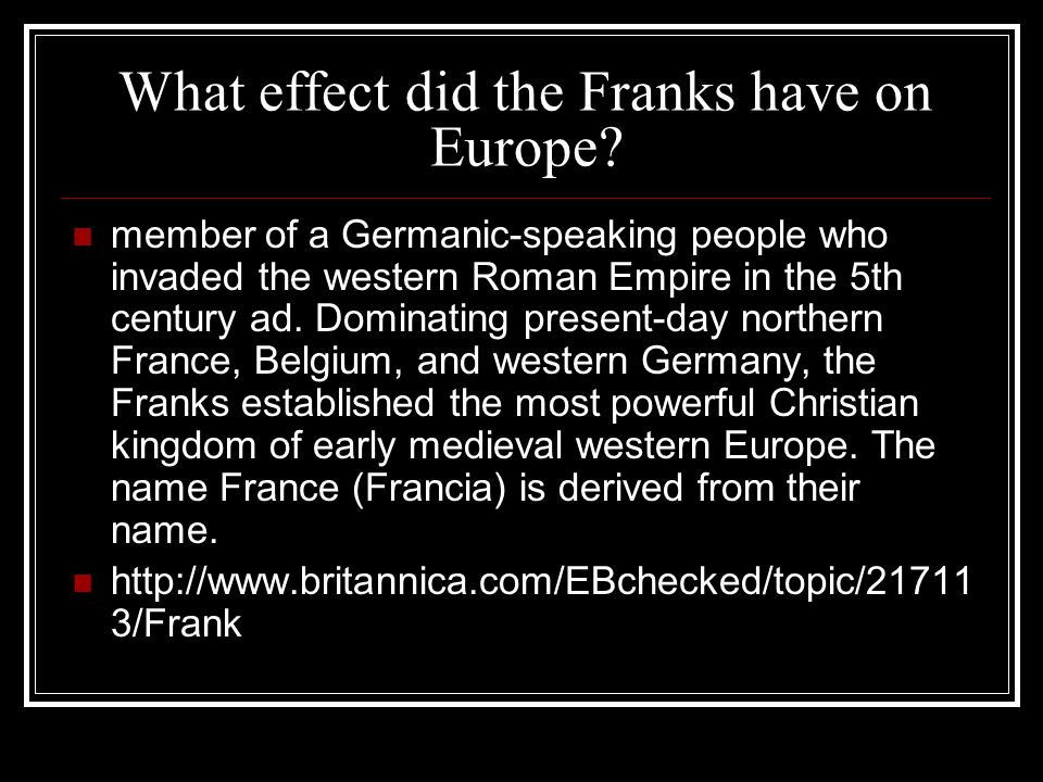 What effect did the Franks have on Europe
