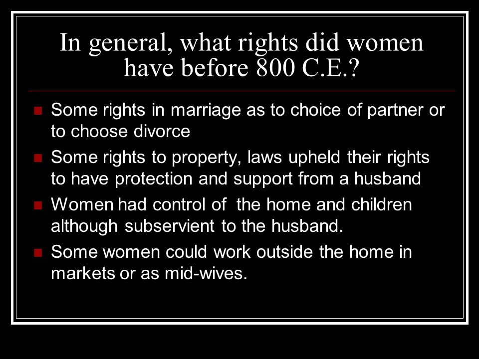 In general, what rights did women have before 800 C.E.
