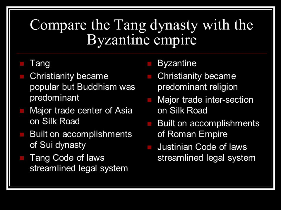 Compare the Tang dynasty with the Byzantine empire